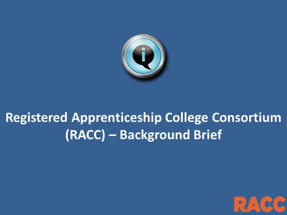 1 Registered Apprenticeship College Consortium (RACC) – Background Brief 3