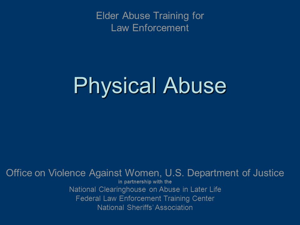 Office on Violence Against Women, U.S. Department of Justice in partnership with the National Clearinghouse on Abuse in Later Life Federal Law Enforce