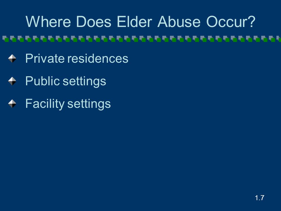 7.38 What is Elder Sexual Abuse? Any nonconsensual, unwanted sexual contact with an older adult