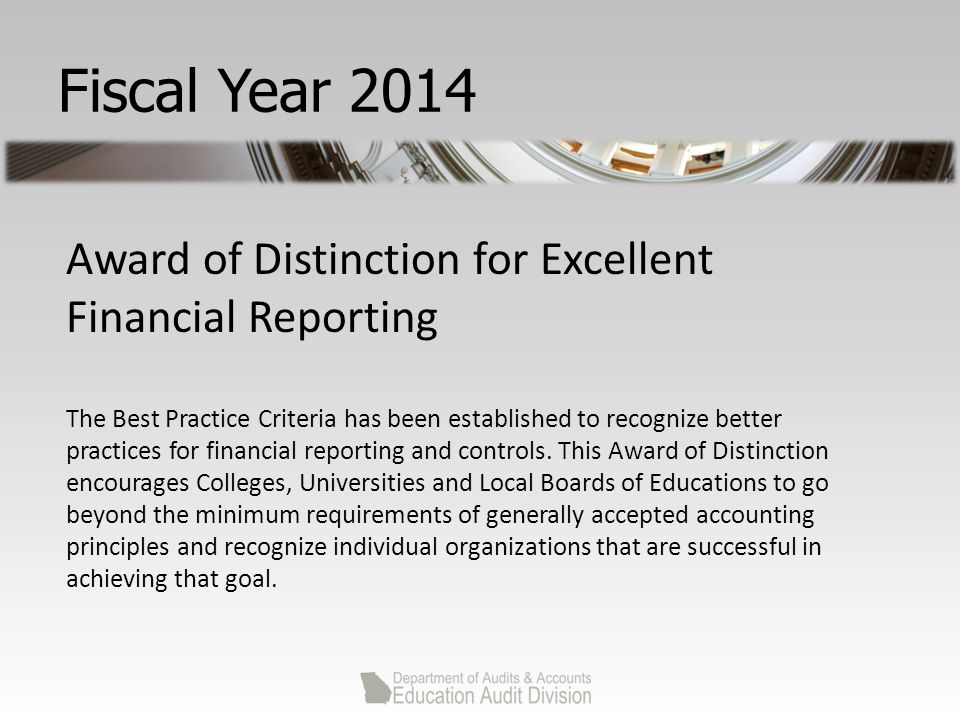 Fiscal Year 2014 Award of Distinction for Excellent Financial Reporting The Best Practice Criteria has been established to recognize better practices for financial reporting and controls.