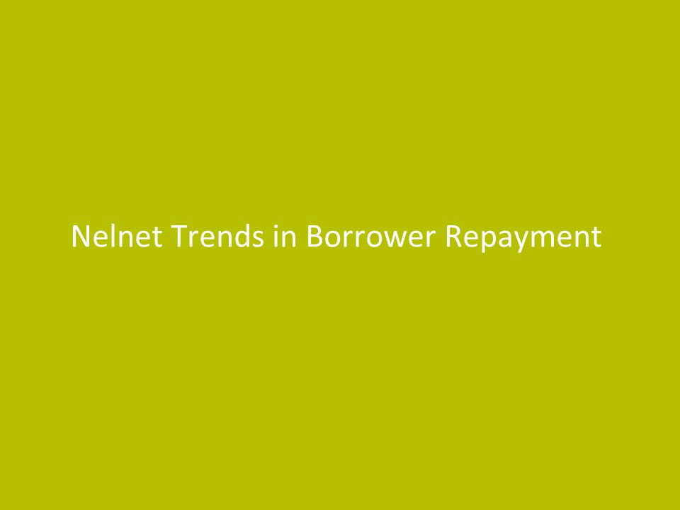 Nelnet Trends in Borrower Repayment