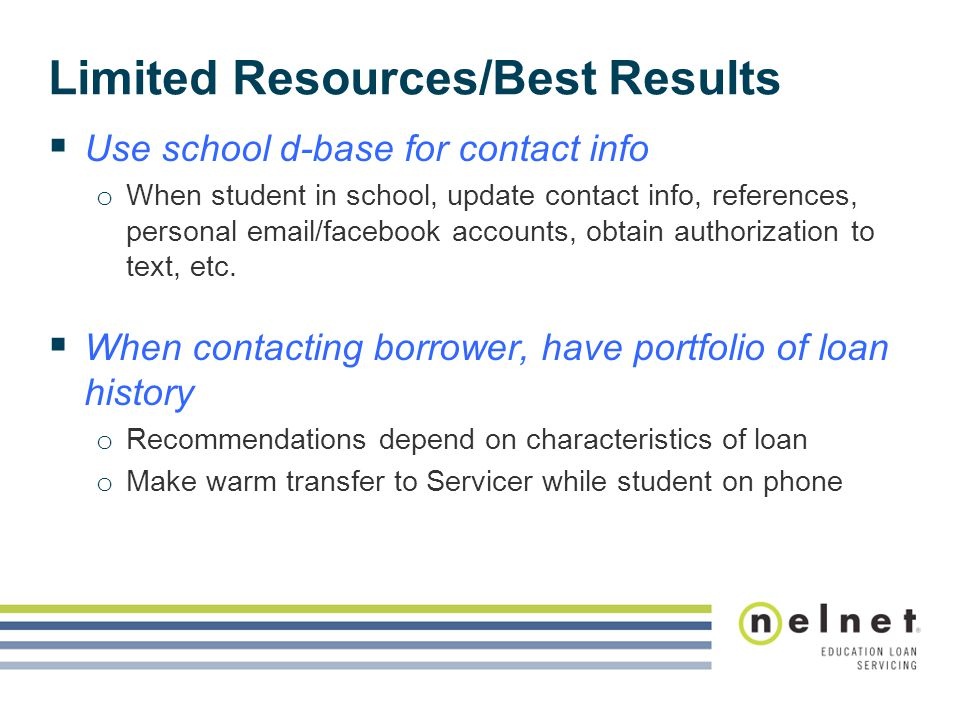 Limited Resources/Best Results  Use school d-base for contact info o When student in school, update contact info, references, personal email/facebook accounts, obtain authorization to text, etc.