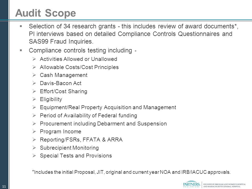 Audit Scope  Selection of 34 research grants - this includes review of award documents*, PI interviews based on detailed Compliance Controls Question