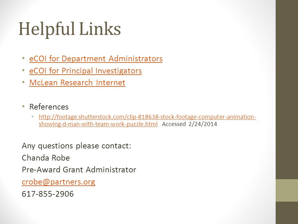 Helpful Links eCOI for Department Administrators eCOI for Principal Investigators McLean Research Internet References http://footage.shutterstock.com/