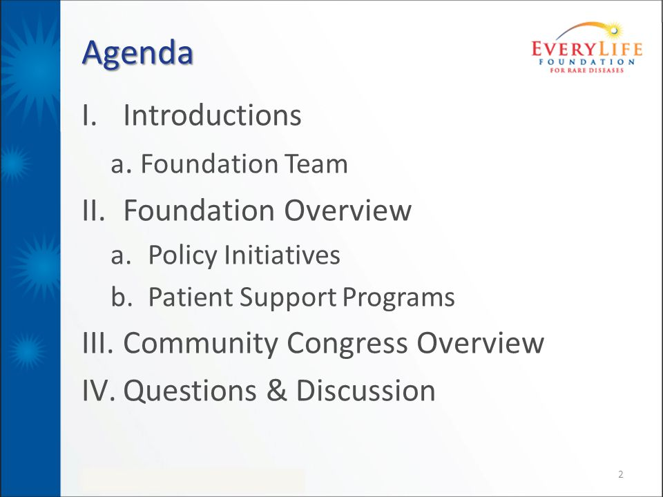 Agenda I. I.Introductions a. Foundation Team II.