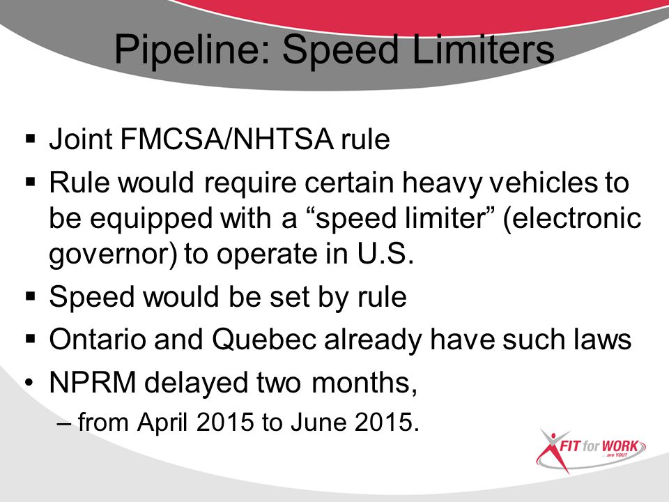 Pipeline: Safety Fitness  Safety Fitness Determination rule Safety Fitness Determination rule  Ratings would be based on safety data  Would use crashes, inspections, violations, and investigations  Revamp Part 385  Proposal due: 4/2015