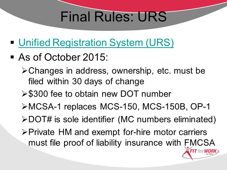 Final Rules: CDL/Med Card Merger  Carrier must have copy of MVR with medical & self-certification status on file by January 30, 2015  MVR must be obtained annually and whenever driver obtains a new medical card, whichever occurs first  CDL drivers may stop carrying paper medical cards for more than 15 days, starting January 30, 2015