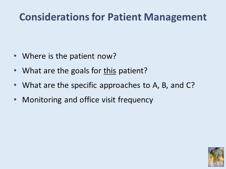 Considerations for Patient Management Where is the patient now.