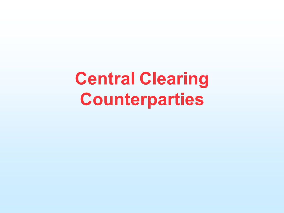Central Clearing Counterparties