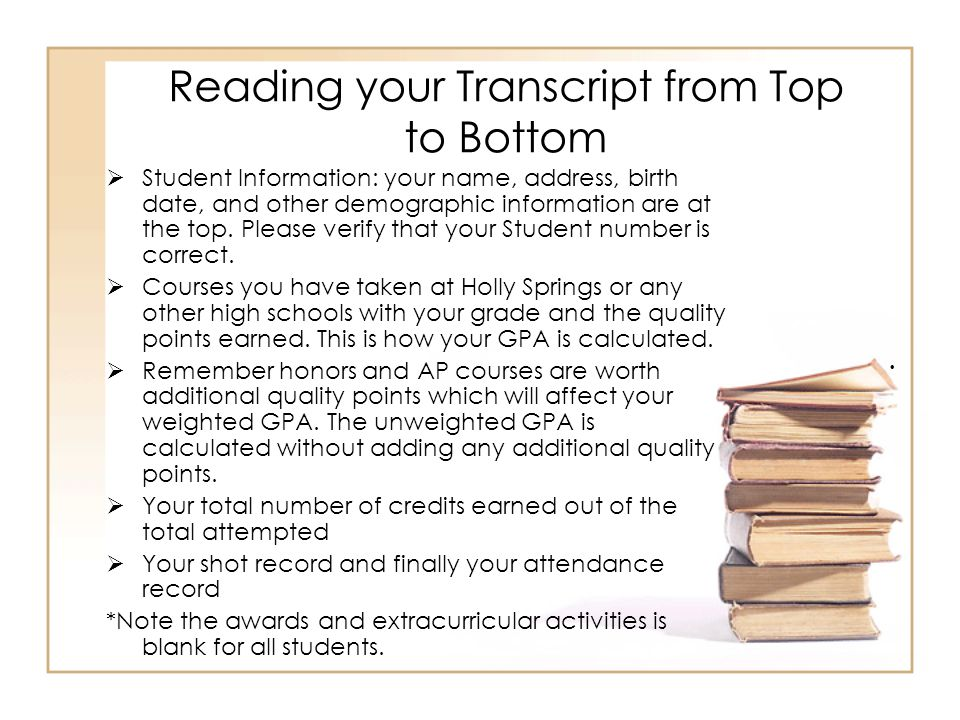 Reading your Transcript from Top to Bottom  Student Information: your name, address, birth date, and other demographic information are at the top.