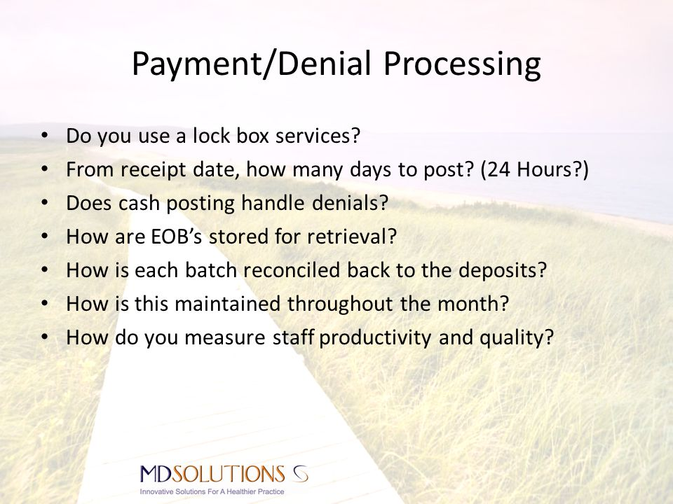 Payment/Denial Processing Do you use a lock box services.