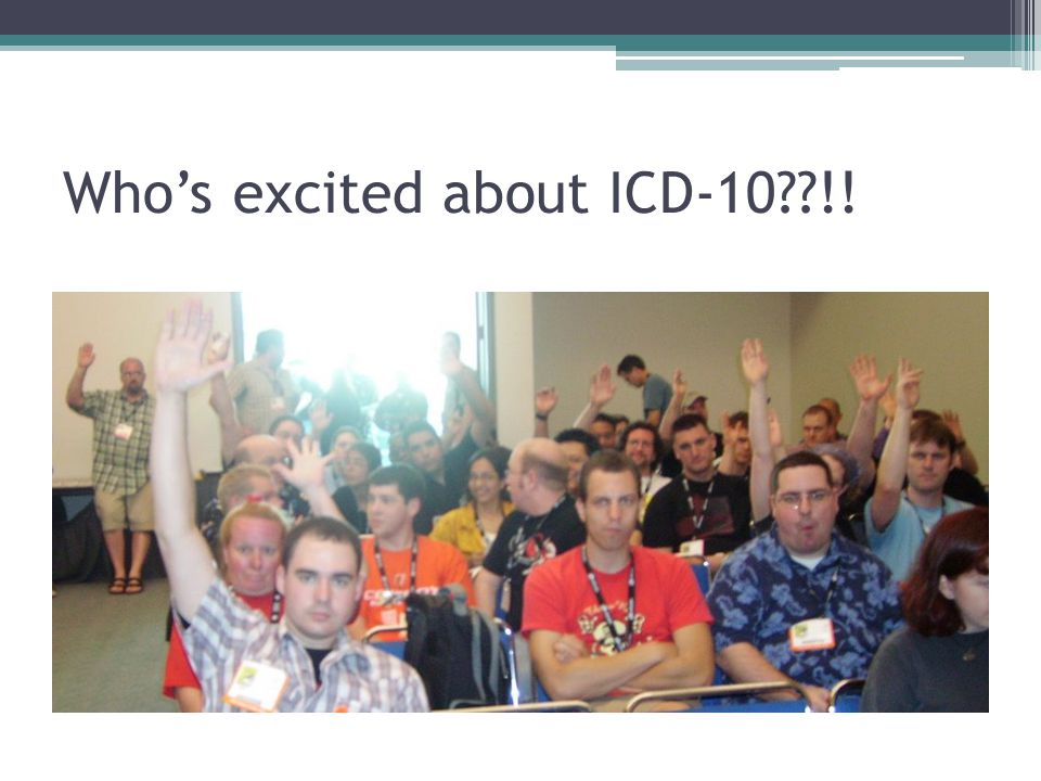 Who's excited about ICD-10??!!