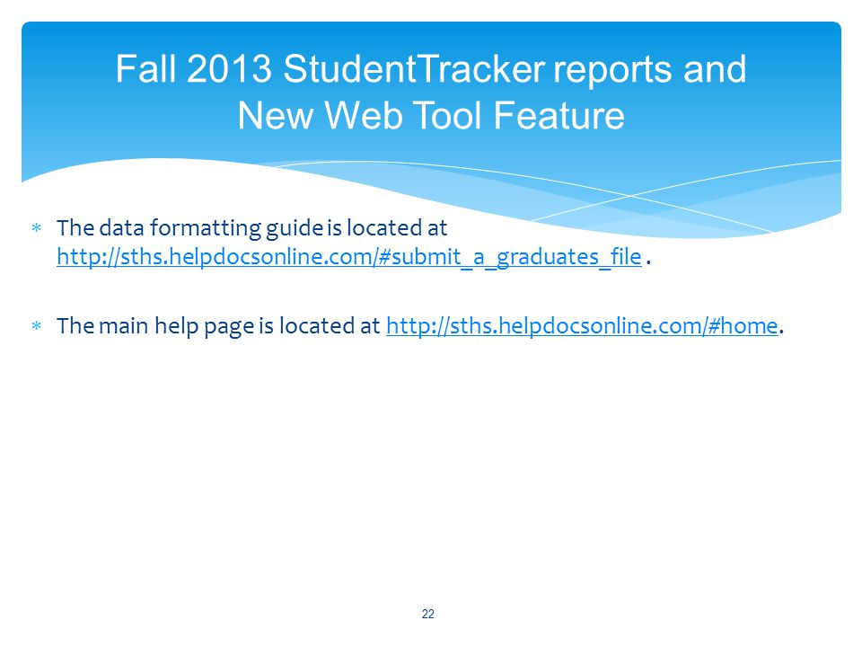  The data formatting guide is located at http://sths.helpdocsonline.com/#submit_a_graduates_file.