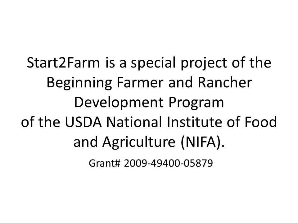 Start2Farm is a special project of the Beginning Farmer and Rancher Development Program of the USDA National Institute of Food and Agriculture (NIFA).
