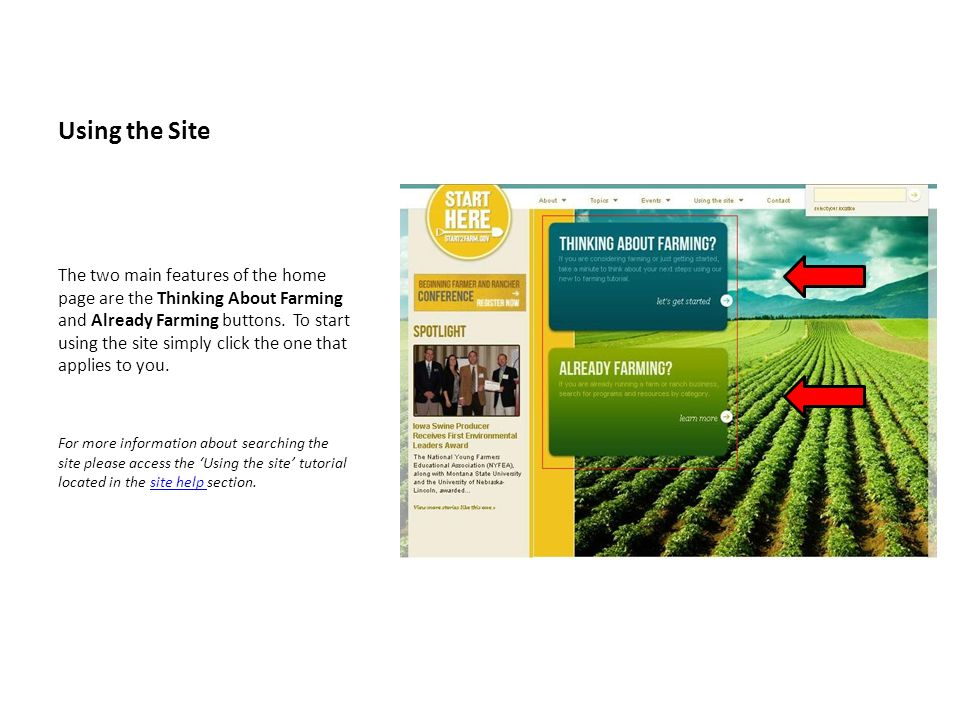 Using the Site The two main features of the home page are the Thinking About Farming and Already Farming buttons.