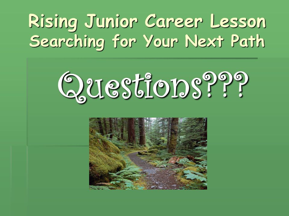 Rising Junior Career Lesson Searching for Your Next Path Questions???