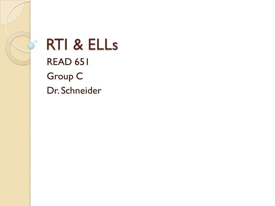 RTI & ELLs READ 651 Group C Dr. Schneider