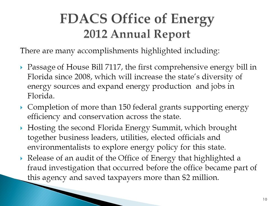 There are many accomplishments highlighted including:  Passage of House Bill 7117, the first comprehensive energy bill in Florida since 2008, which will increase the state's diversity of energy sources and expand energy production and jobs in Florida.