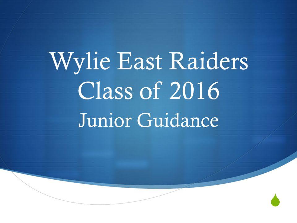  Wylie East Raiders Class of 2016 Junior Guidance