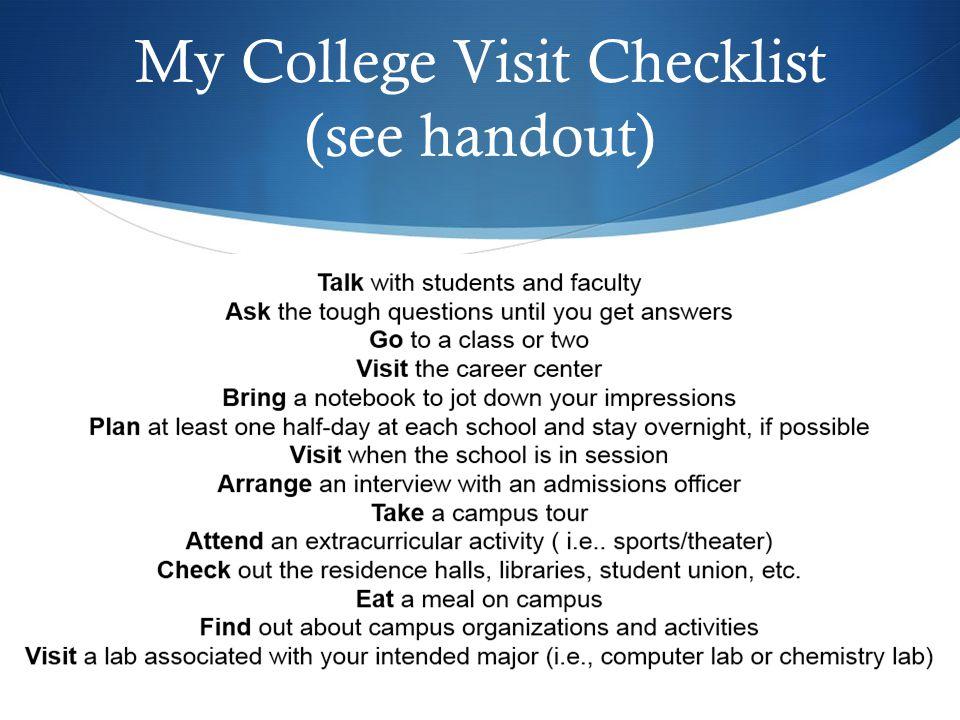 My College Visit Checklist (see handout)