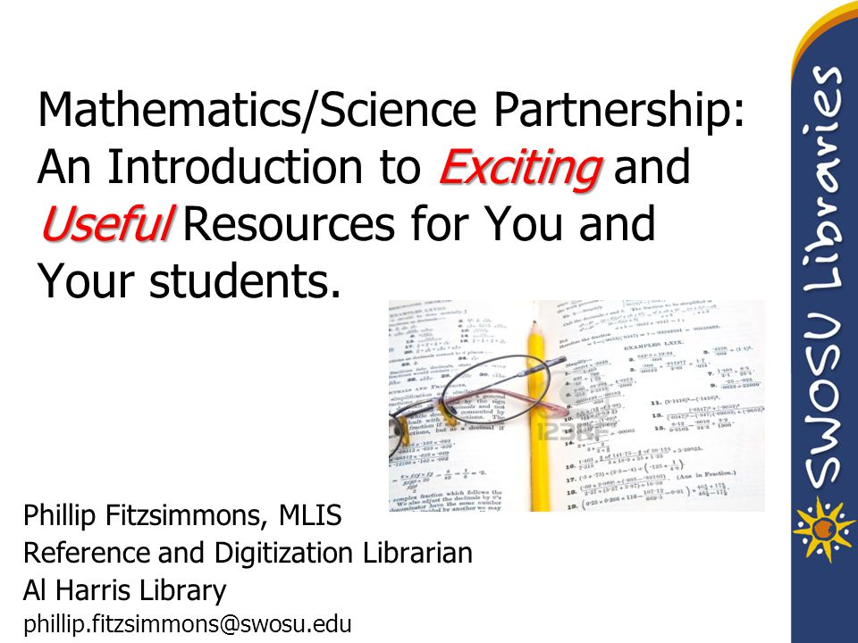 Exciting Useful Mathematics/Science Partnership: An Introduction to Exciting and Useful Resources for You and Your students.