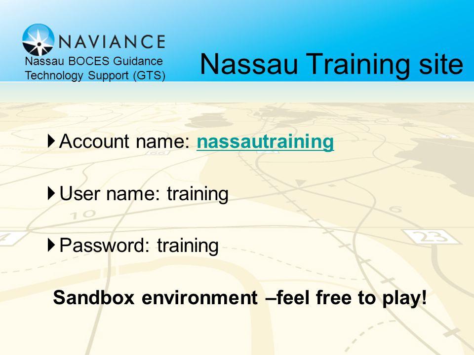 Nassau Training site  Account name: nassautrainingnassautraining  User name: training  Password: training Sandbox environment –feel free to play.