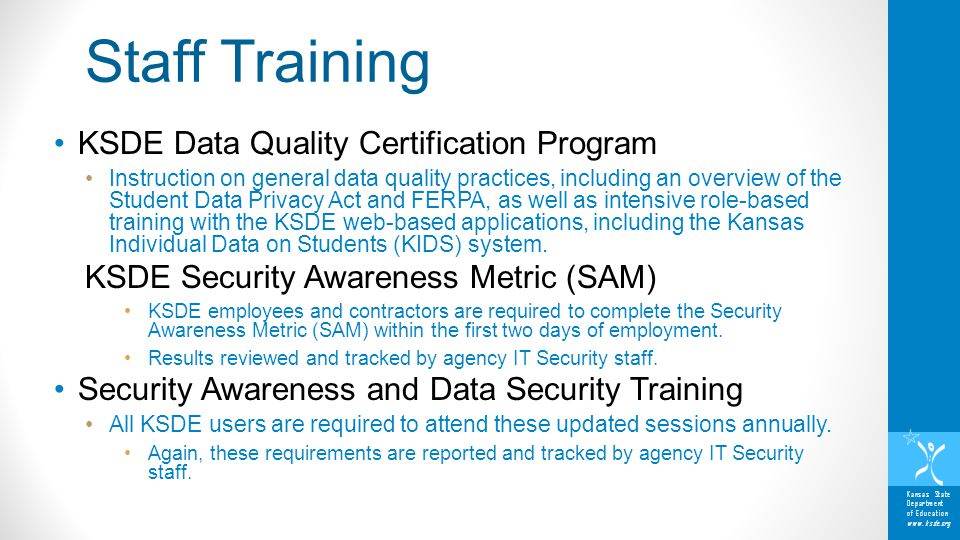 Kansas State Department of Education www.ksde.org KSDE Data Quality Certification Program Instruction on general data quality practices, including an