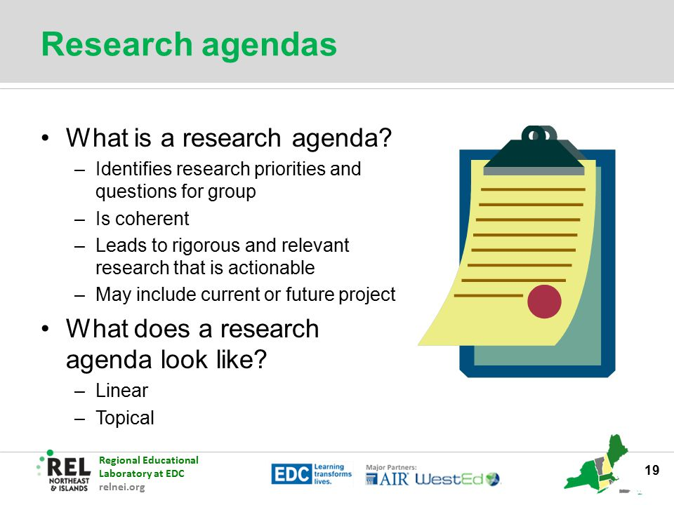 Regional Educational Laboratory at EDC relnei.org Research agendas What is a research agenda? –Identifies research priorities and questions for group
