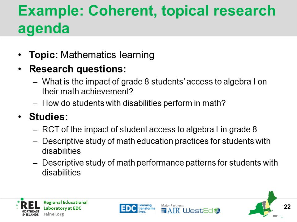 Regional Educational Laboratory at EDC relnei.org Example: Coherent, topical research agenda Topic: Mathematics learning Research questions: –What is