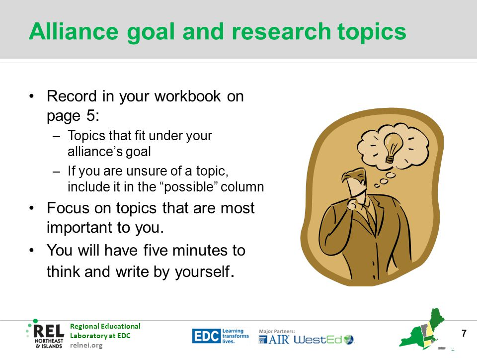 Regional Educational Laboratory at EDC relnei.org Alliance goal and research topics Record in your workbook on page 5: –Topics that fit under your all