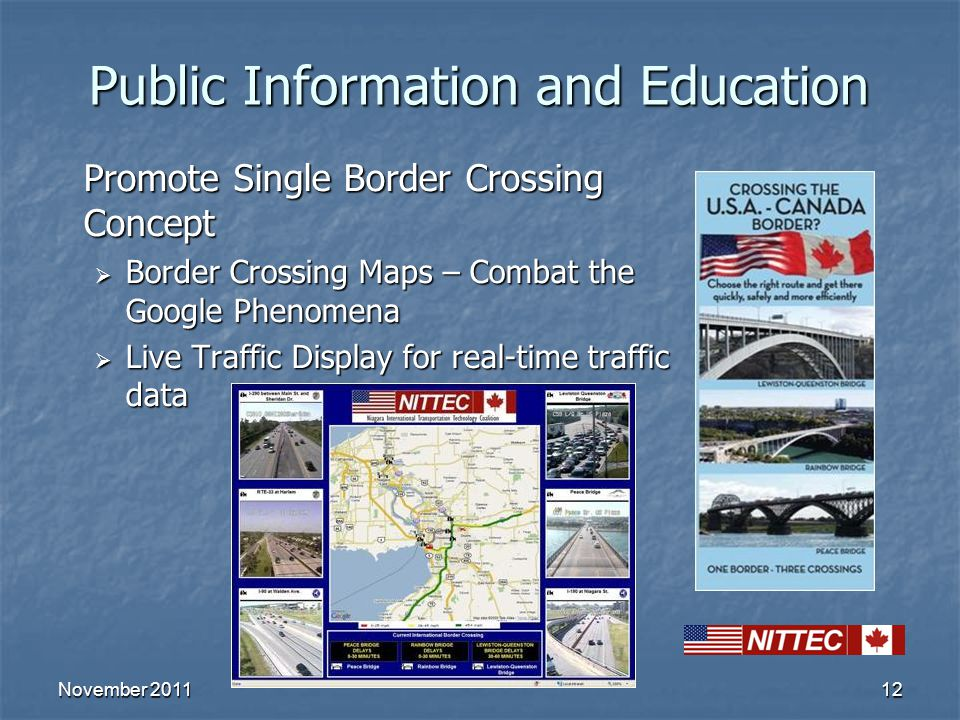 12 Public Information and Education Promote Single Border Crossing Concept  Border Crossing Maps – Combat the Google Phenomena  Live Traffic Display