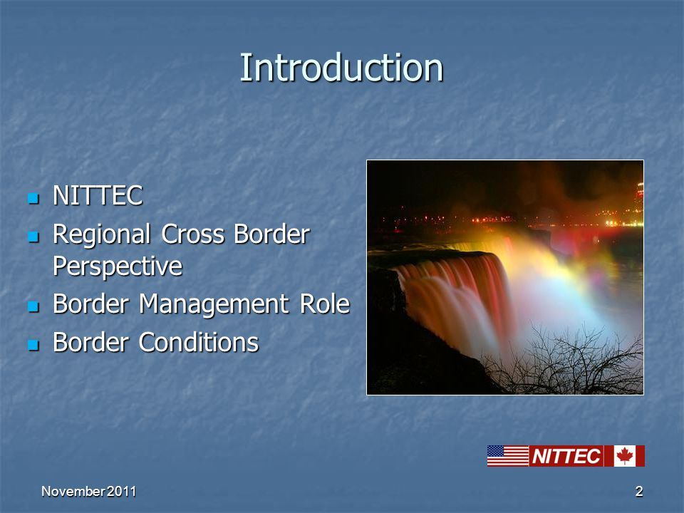 2Introduction NITTEC NITTEC Regional Cross Border Perspective Regional Cross Border Perspective Border Management Role Border Management Role Border C