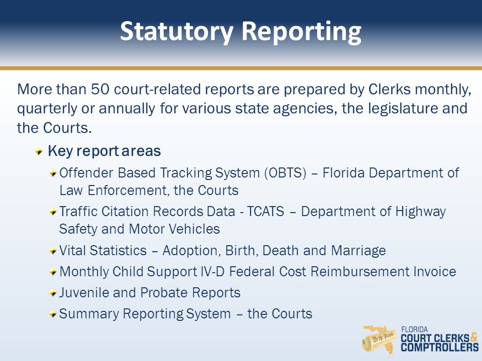Statutory Reporting Important legislative reports used to track court assessments and collections and Public Records Modernization Trust Fund Expenditures.