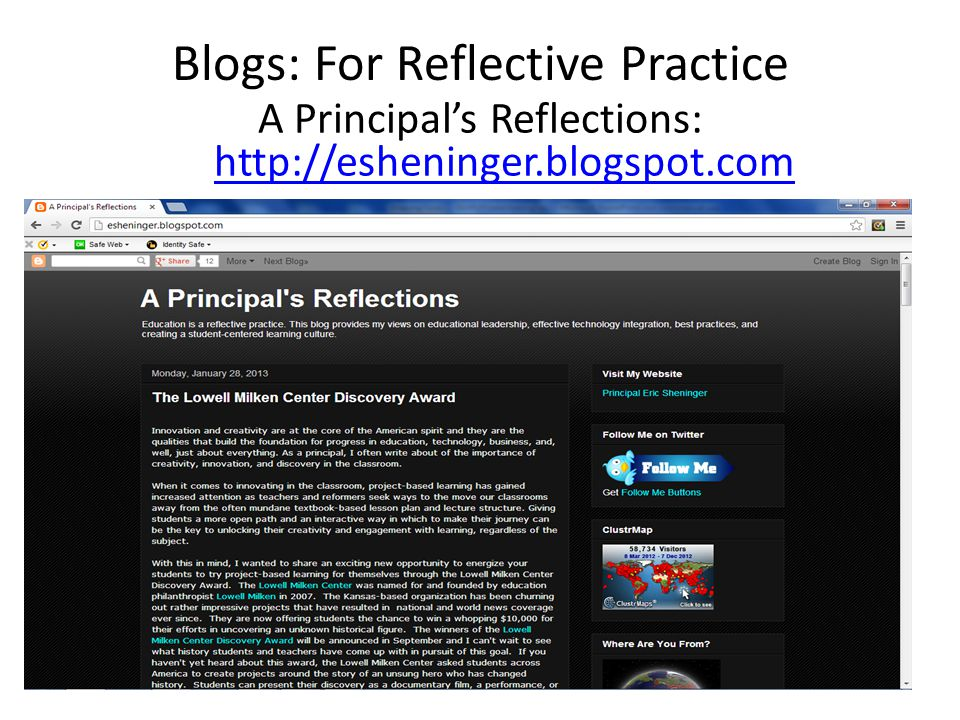 Blogs: For Reflective Practice A Principal's Reflections: http://esheninger.blogspot.com http://esheninger.blogspot.com
