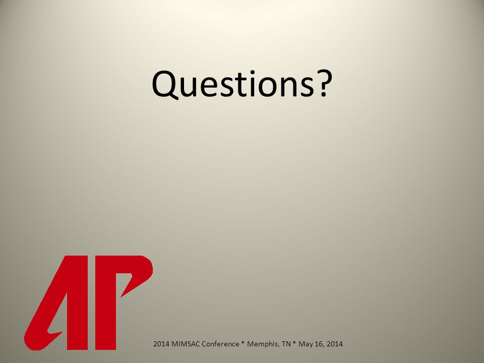 Questions 2014 MIMSAC Conference * Memphis, TN * May 16, 2014