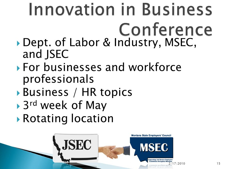  Dept. of Labor & Industry, MSEC, and JSEC  For businesses and workforce professionals  Business / HR topics  3 rd week of May  Rotating location