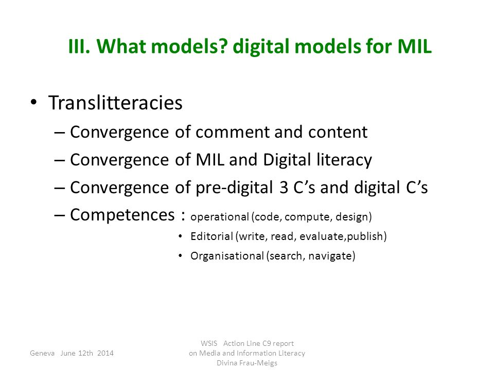 III. What models? digital models for MIL Translitteracies – Convergence of comment and content – Convergence of MIL and Digital literacy – Convergence