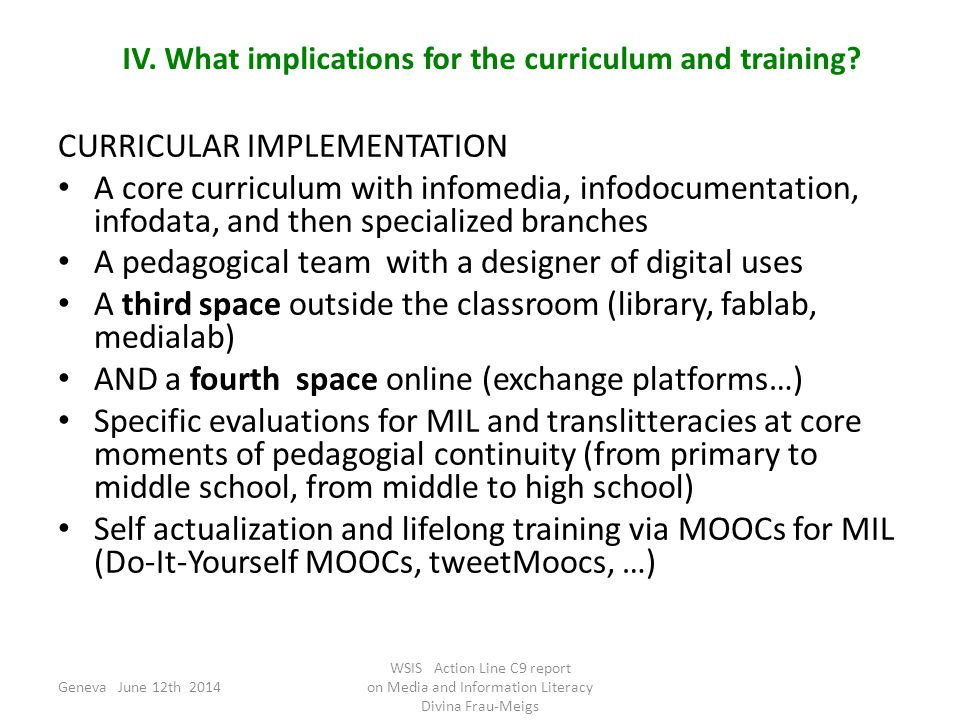 IV. What implications for the curriculum and training.