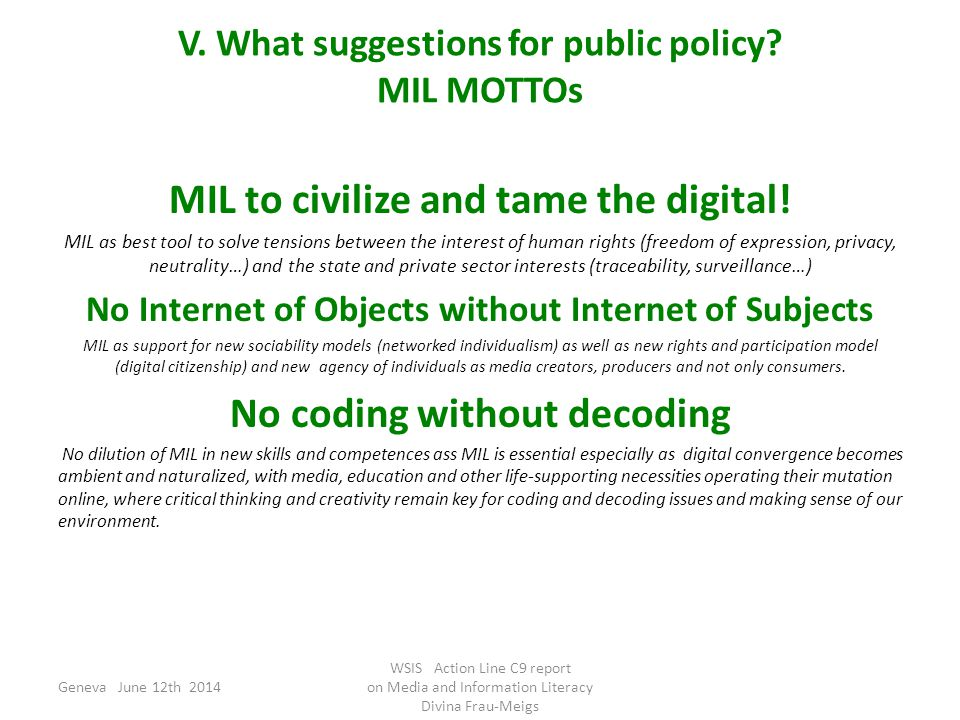 V. What suggestions for public policy. MIL MOTTOs MIL to civilize and tame the digital.