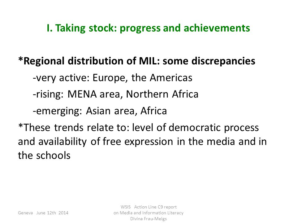 I. Taking stock: progress and achievements *Regional distribution of MIL: some discrepancies -very active: Europe, the Americas -rising: MENA area, No