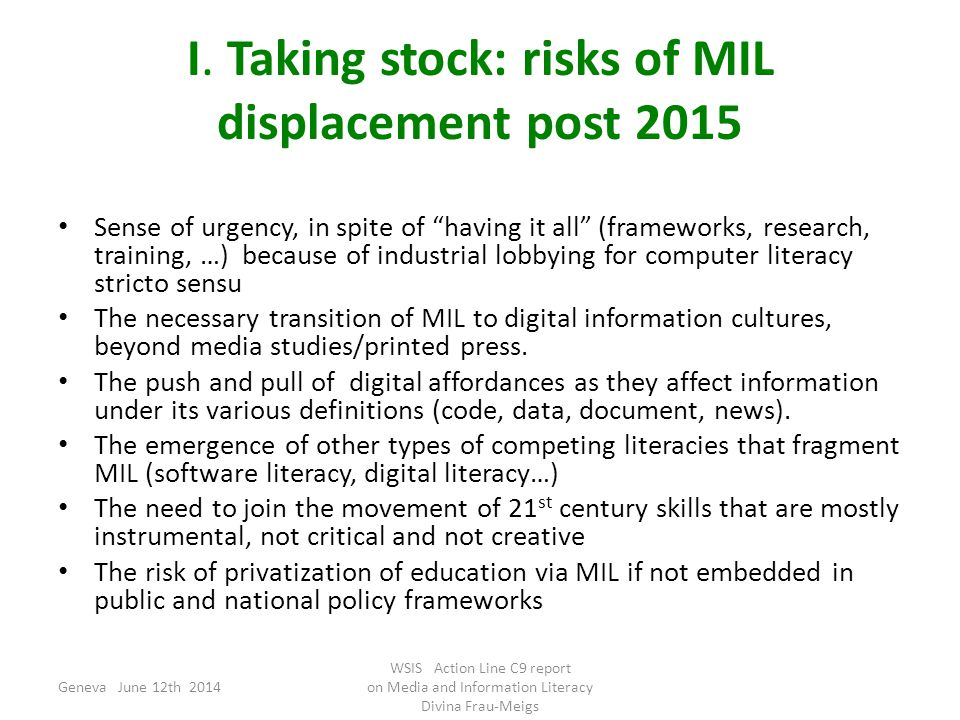 "I. Taking stock: risks of MIL displacement post 2015 Sense of urgency, in spite of ""having it all"" (frameworks, research, training, …) because of indu"