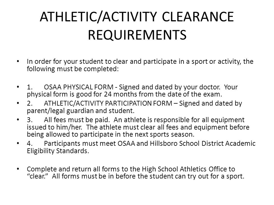 ATHLETIC/ACTIVITY CLEARANCE REQUIREMENTS In order for your student to clear and participate in a sport or activity, the following must be completed: 1