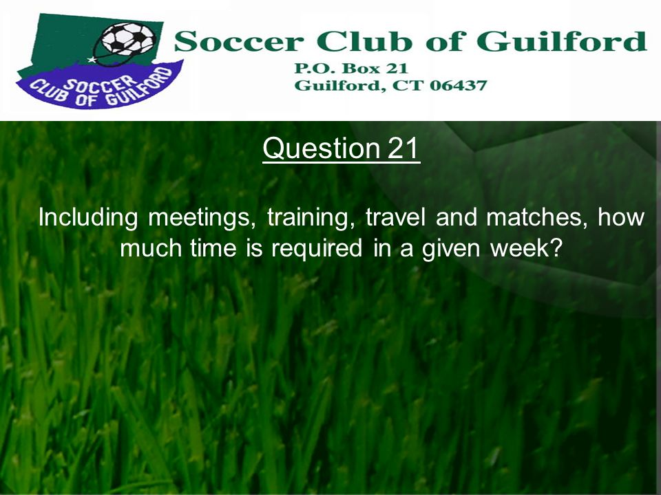 Question 21 Including meetings, training, travel and matches, how much time is required in a given week?