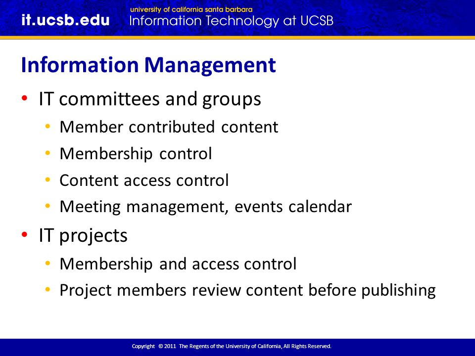 Information Management Copyright © 2011 The Regents of the University of California, All Rights Reserved.