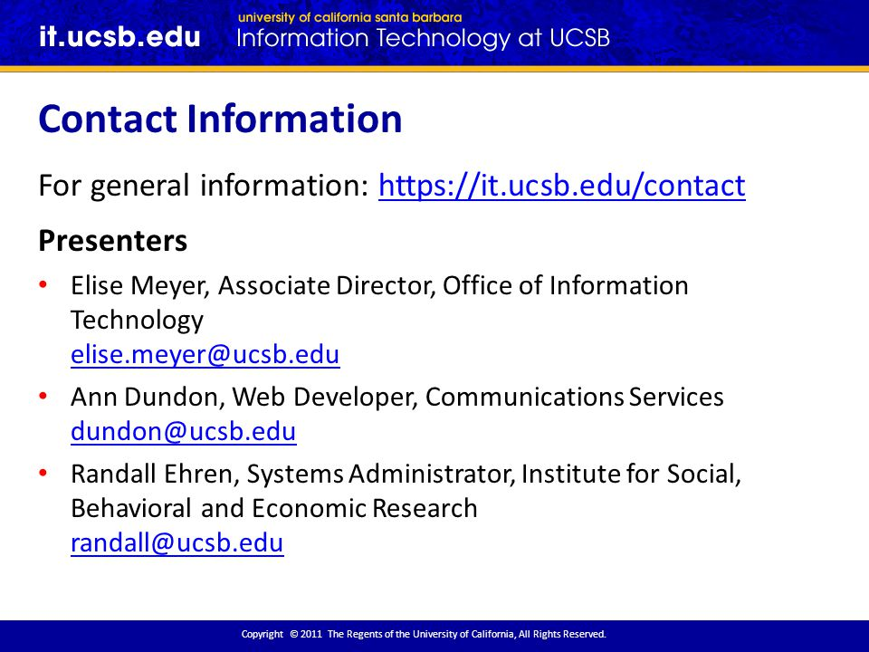 Contact Information Copyright © 2011 The Regents of the University of California, All Rights Reserved.