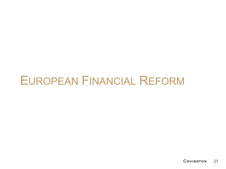 E UROPEAN F INANCIAL R EFORM 27