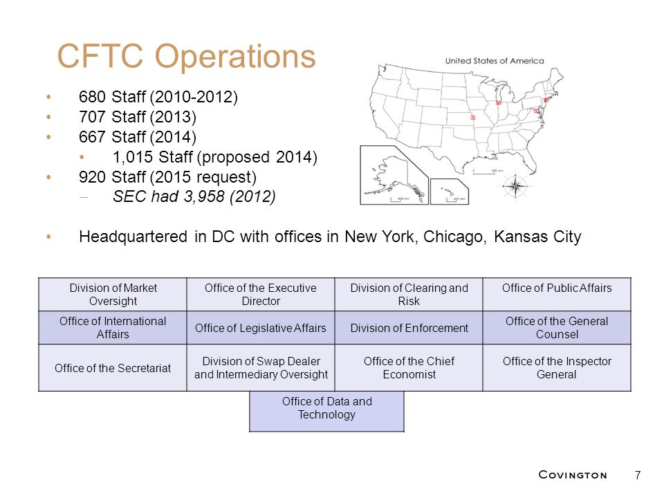 CFTC Operations 7 680 Staff (2010-2012) 707 Staff (2013) 667 Staff (2014) 1,015 Staff (proposed 2014) 920 Staff (2015 request)  SEC had 3,958 (2012)