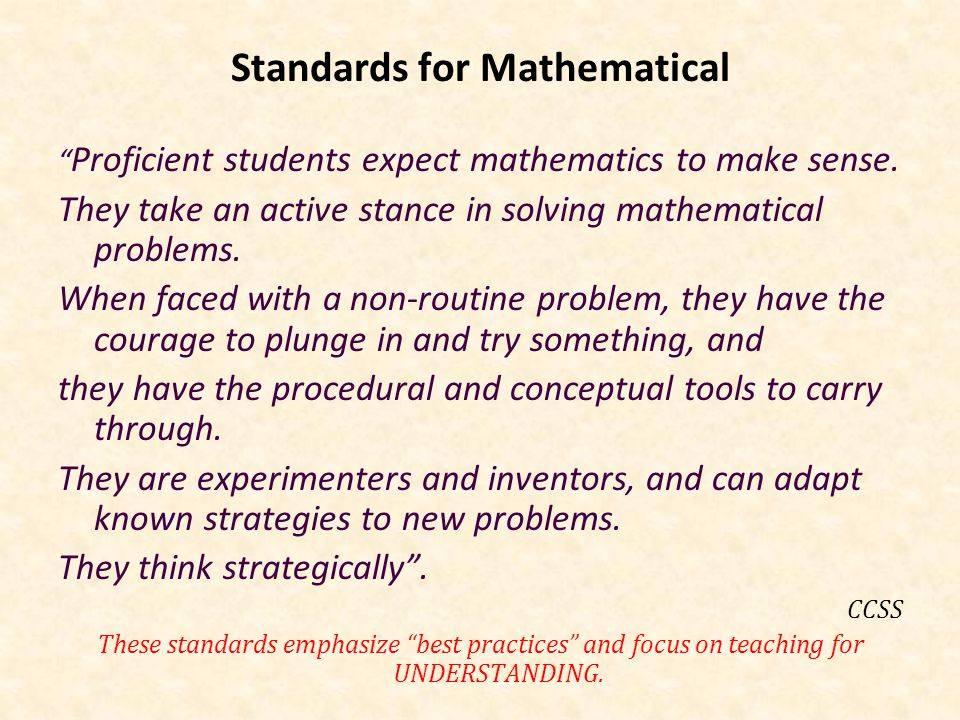 Standards for Mathematical Proficient students expect mathematics to make sense.