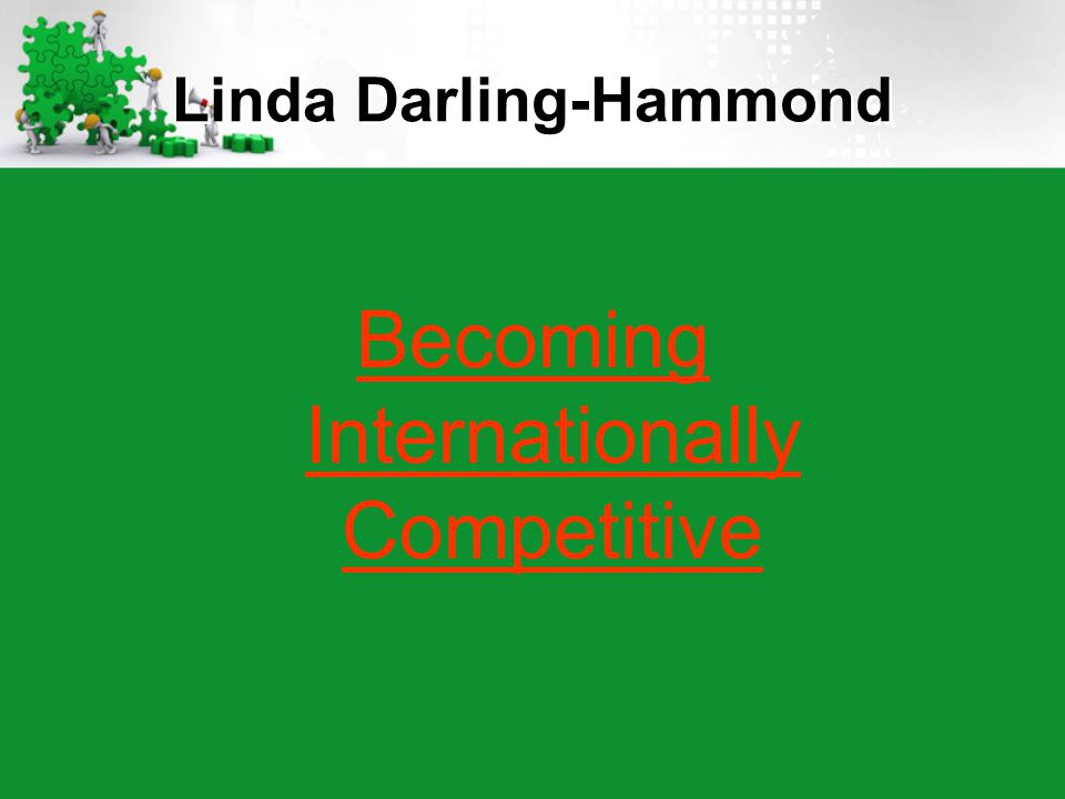 Linda Darling-Hammond Becoming Internationally Competitive