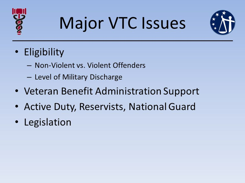 Eligibility – Non-Violent vs. Violent Offenders – Level of Military Discharge Veteran Benefit Administration Support Active Duty, Reservists, National